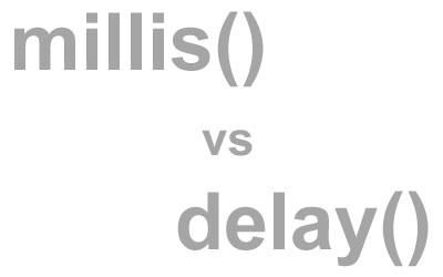 millis vs delay